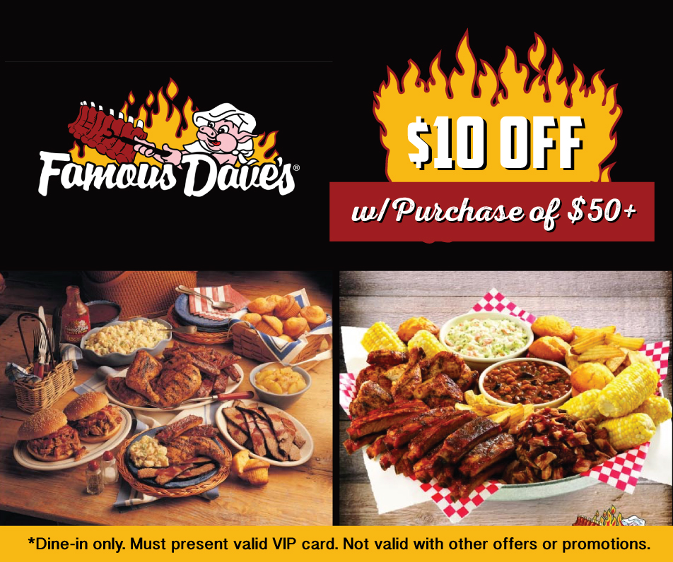 $10 OFF w/ purchase of $50 at Famous Dave's