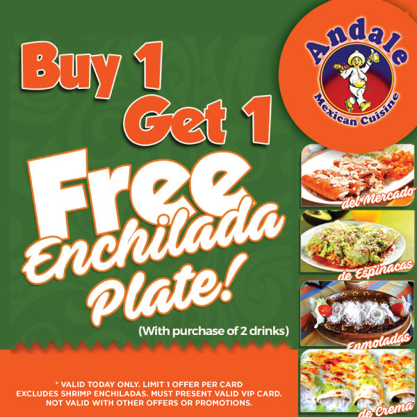 Buy 1 get 1 FREE Enchilada Plate! ENCHILADA VERDE, ROJA, OR MOLE at Andale Mexican Restaurant