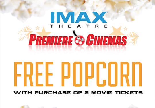 FREE Popcorn @ Premiere Cinemas IMAX! at Premiere Cinema 18 At Bassett Place Mall